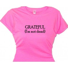 """Grateful (I'm not dead)"" Rehab Recovered T-Shirt"